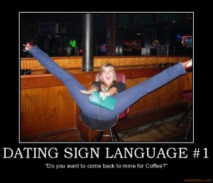 dating-sign-language-1-demotivational-poster-1254315965